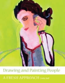 Drawing and Painting People : A Fresh Approach, Paperback Book