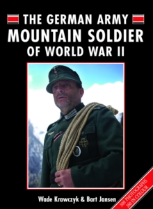 The German Army Mountain Soldier of World War II, Hardback Book
