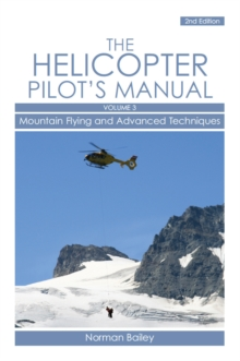 Helicopter Pilot's Manual : Mountain Flying and Advanced Techniques v. 3, Paperback Book