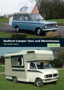 Bedford Camper Vans and Motorhomes : The Inside Story, Hardback Book