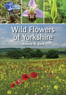 Wild Flowers of Yorkshire, Paperback Book