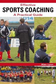 Effective Sports Coaching : A Practical Guide, Paperback / softback Book