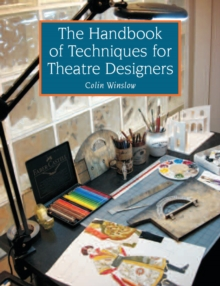 The Handbook of Techniques for Theatre Designers, Paperback / softback Book