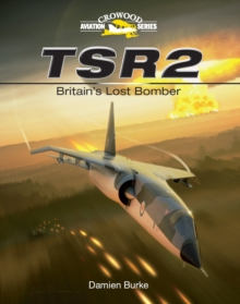 TSR2 - Britain's Lost Bomber, Hardback Book