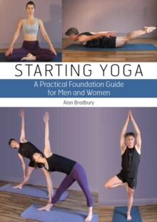 Starting Yoga : A Practical Foundation Guide for Men and Women, Paperback / softback Book