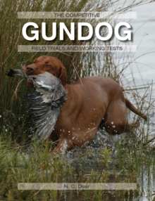 The Competitive Gundog : Field Trials and Working Tests, Hardback Book