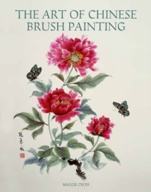 The Art of Chinese Brush Painting, Paperback Book