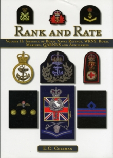 Volume II: Insignia of Royal Naval Ratings, WRNS, Royal Marines, QARNNS and Auxiliaries Rank and Rate, Hardback Book