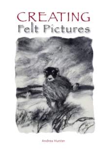 Creating Felt Pictures, Paperback / softback Book