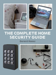 The Complete Home Security Guide, Hardback Book