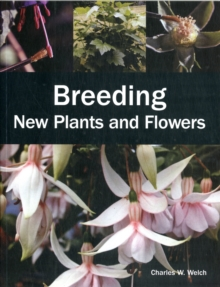Breeding New Plants and Flowers, Paperback Book