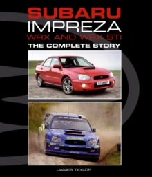 Subaru Impreza WRX and WRX STI : The Complete Story, Hardback Book
