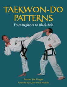 TAEKWONDO PATTERNS : From Beginner to Black Belt, EPUB eBook