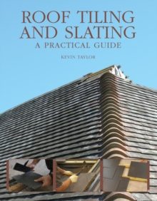 Roof Tiling and Slating : A Practical Guide, EPUB eBook