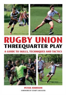 Rugby Union Threequarter Play : A Guide to Skills, Techniques and Tactics, EPUB eBook