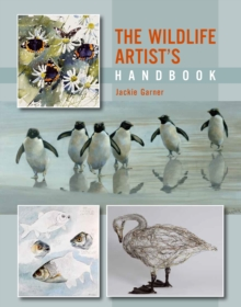 The Wildlife Artist's Handbook, Paperback Book