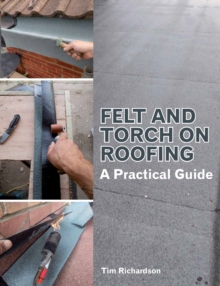 Felt and Torch on Roofing : A Practical Guide, EPUB eBook