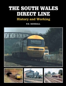 The South Wales Direct Line : History and Working, Paperback Book