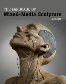 The Language of Mixed-Media Sculpture, Hardback Book