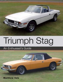 Triumph Stag : An Enthusiast's Guide, Paperback / softback Book
