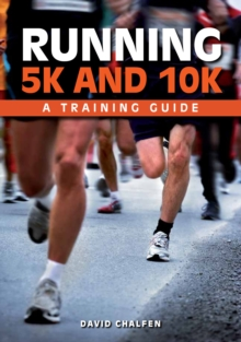 Running 5k and 10k : A Training Guide, Paperback Book