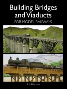 Building Bridges and Viaducts for Model Railways, Paperback Book