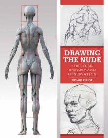 Drawing the Nude : Structure, Anatomy and Observation, Paperback Book