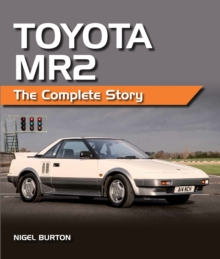 Toyota Mr2 : The Complete Story, Hardback Book