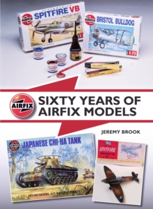 Sixty Years of Airfix Models, Hardback Book
