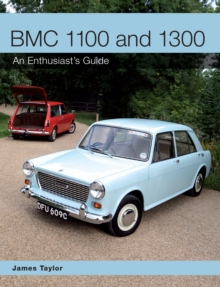 BMC 1100 and 1300 : An Enthusiast's Guide, Paperback / softback Book