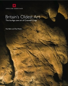 Britain's Oldest Art : The Ice Age cave art of Creswell Crags, Paperback / softback Book