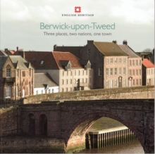Berwick-upon-Tweed : Three places, two nations, one town, Paperback / softback Book