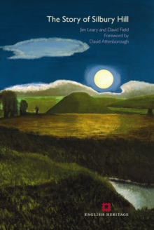 The Story of Silbury Hill, Paperback Book
