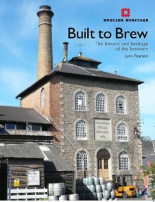 Built to Brew : The History and heritage of the brewery, Paperback / softback Book
