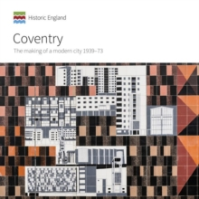 Coventry : The making of a modern city 1939-73, Paperback / softback Book