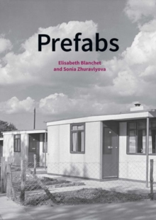 Prefabs : A social and architectural history, Paperback / softback Book