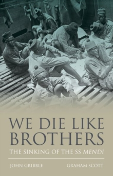 We Die Like Brothers : The sinking of the SS Mendi, Hardback Book