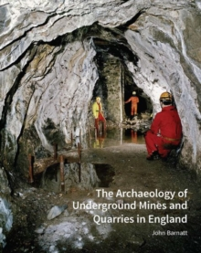 The Archaeology of Underground Mines and Quarries in England, Paperback / softback Book