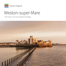 Weston-super-Mare : The town and its seaside heritage, Paperback / softback Book