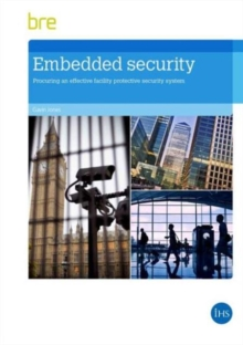 Embedded Security : Procuring an Effective Facility Protective Security System, Paperback Book