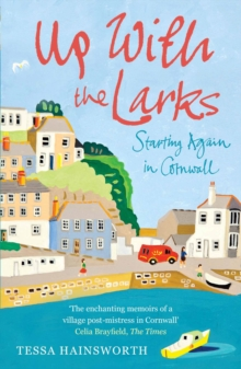 Up With the Larks : Starting Again in Cornwall, Paperback Book