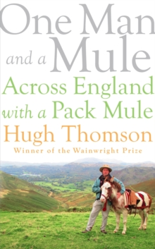 One Man and a Mule : Across England with a Pack Mule, Hardback Book