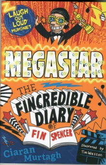 Megastar: The Fincredible Diary of Fin Spencer, Paperback Book