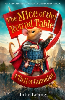 The Mice of the Round Table 1: A Tail of Camelot, Paperback Book