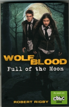 Wolfblood: Pull of the Moon, Paperback / softback Book