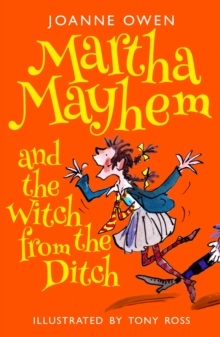 Martha Mayhem and the Witch from the Ditch, Paperback Book