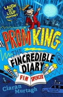 Prom King: The Fincredible Diary of Fin Spencer, Paperback Book