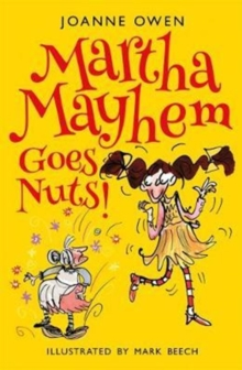 Martha Mayhem Goes Nuts!, Paperback Book