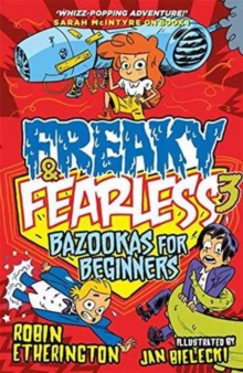 Freaky and Fearless: Bazookas for Beginners, Paperback Book