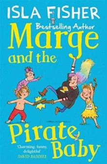 Marge and the Pirate Baby : Book two in the fun family series by Isla Fisher, Paperback Book